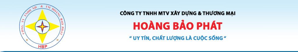 CÔNG TY TNHH MTV XÂY DỰNG & THƯƠNG MẠI HOÀNG BẢO PHÁT